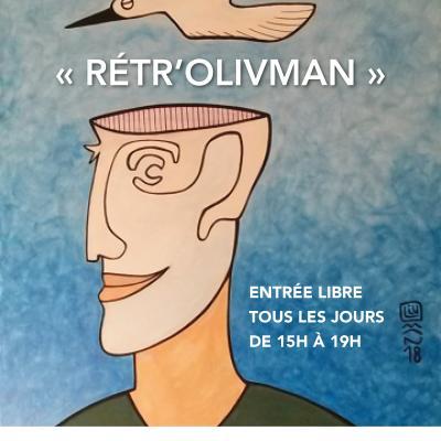 Exposition Olivman du 11 avril au 16 juin 2019